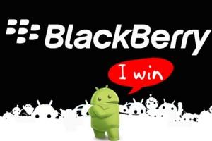 """Andoid vs. Blackberry: Android says """"I win""""."""